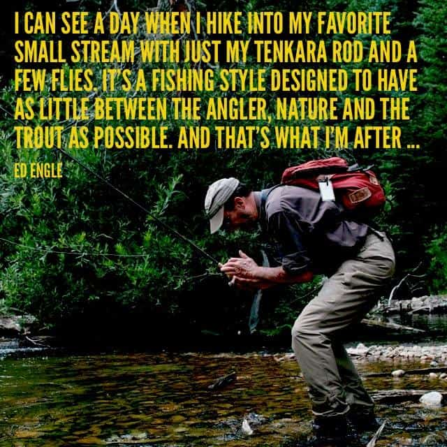 Ed Engle writes about tenkara simple fly fishing