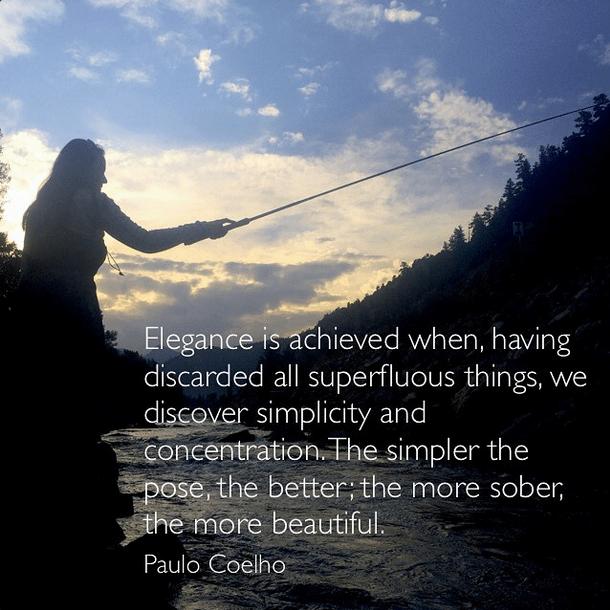 Paulo Coelho quote on simplicity and tenkara